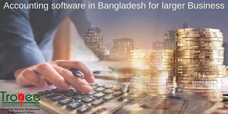 Accounting Software in Bangladesh for Larger Business